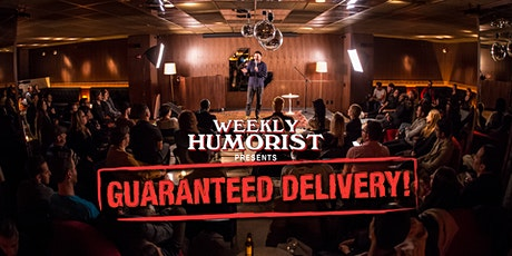 Weekly Humorist Presents: Guaranteed Delivery! Free Comedy Show! March 19th tickets