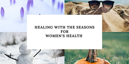 Healing with the Seasons for Women's Health  Series