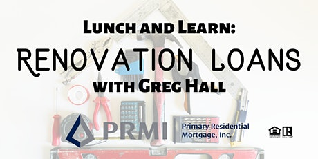 Lunch and Learn: Renovation Loans with Greg Hall from PRMI tickets