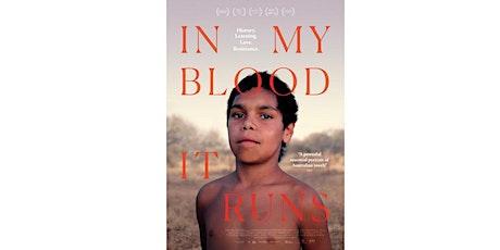 In My Blood It Runs - Film Screening tickets