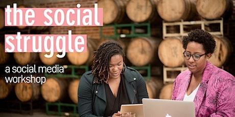 Social Media Workshop: The Social Struggle tickets