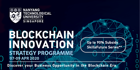 NTU Blockchain Innovation Strategy Programme 2020 (Max Funding up to $0!) tickets