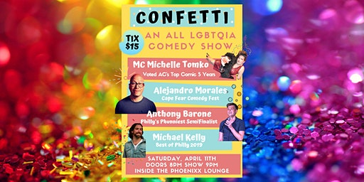 Confetti- An All LGBTQIA Comedy Show!