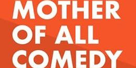Mothers Day Comedy Show at The Comedy Spot tickets