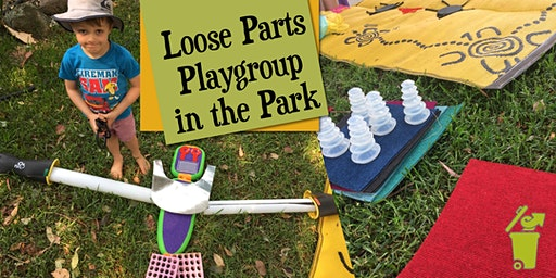 FULL - Loose Parts Playgroup in the Park!