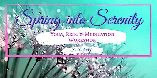 Spring into Serenity; Yoga, Meditation & Reiki Workshop