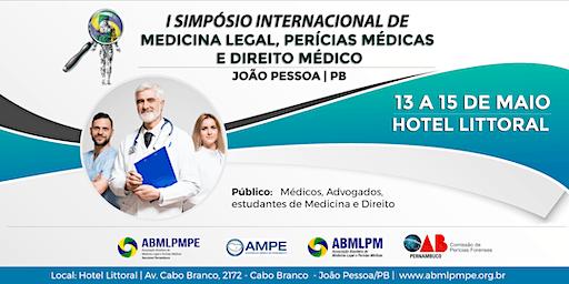 SIMPÓSIO INTERNACIONAL DE MEDICINA LEGAL, PERÍCIAS MÉDICAS E DIREITO MÉDICO