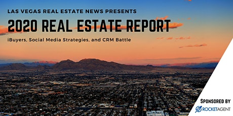 2020 Real Estate Report | iBuyers, Social Media Strategies, and CRM Battle tickets