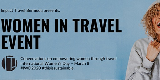 Impact Travel Bermuda Presents: International Women's Day