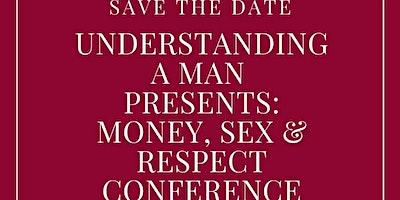 Understanding A Man: Money, Sex, & Respect