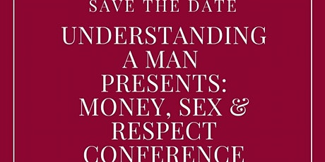 Understanding A Man: Money, Sex, & Respect tickets