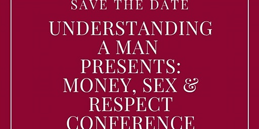 Understanding A Man: Money, Sex, & Respect