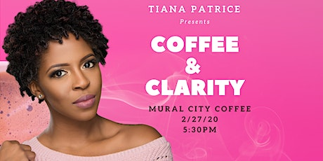 Coffee & Clarity with Tiana Patrice tickets