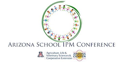 3rd Arizona School IPM Conference