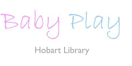 Baby Play at Hobart Library tickets
