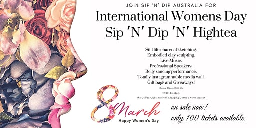 Sip 'N' Dip 'N' Hightea an International Womens Day Out