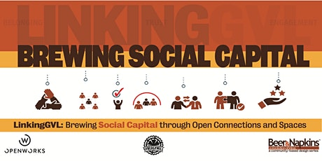 LinkingGVL: Brewing Social Capital through Open Connections and Spaces  tickets