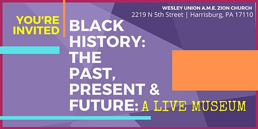 Black History: The Past, Present & Future- A Live Museum