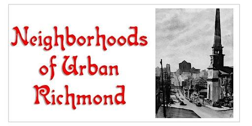 Neighborhoods of Urban Richmond