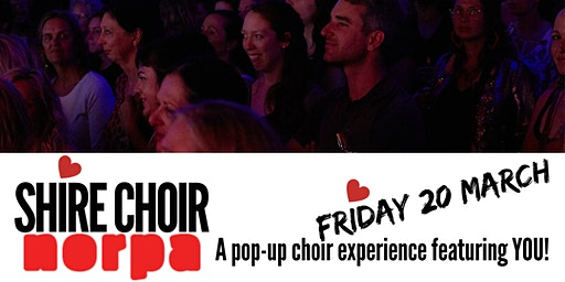 Shire Choir Lismore - featuring YOU! Friday 20 March