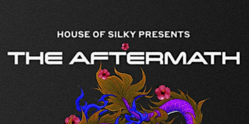 HOUSE OF SILKY PRESENTS: THE AFTERMATH