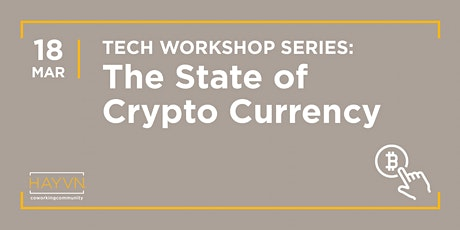Tech Workshop Series - The State of Crypto Currency tickets