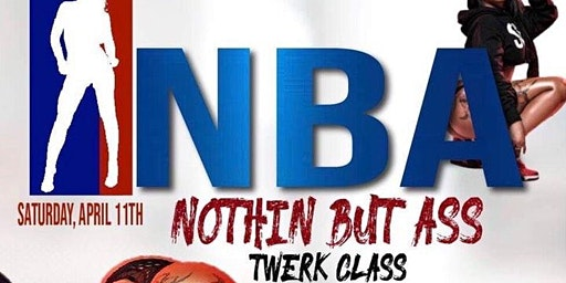 Nothin But Ass Twerk Class