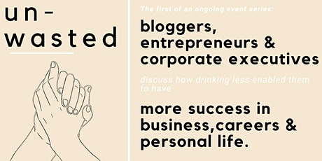 Entrepreneurs, bloggers  & execs talk drinking less &how it enabled success tickets