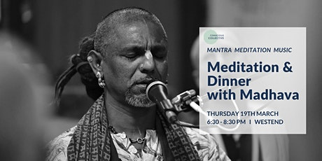 Meditation with Madhava + Dinner West End, 19th March tickets