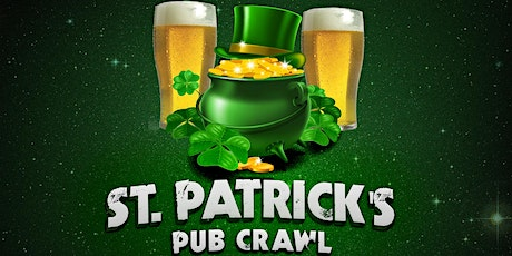 St. Patrick's Day Pub Crawl - 10+ venues, Beer Garden, live music & more! tickets