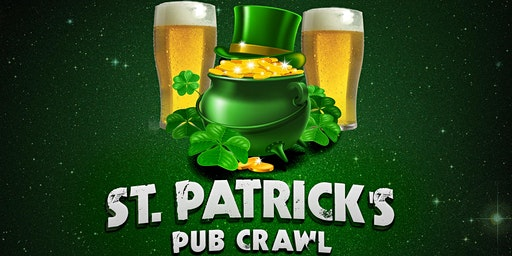St. Patrick's Day Pub Crawl - 10+ venues, Beer Garden, live music & more!