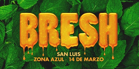 Fiesta Bresh en San Luis entradas