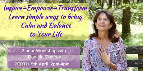 Inspire, Empower,  Transform – Bring Calm and Balance to Your Life tickets