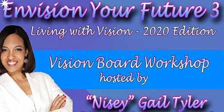 """Envision Your Future 3-Living with Vision 2020""-Vision Board Workshop tickets"