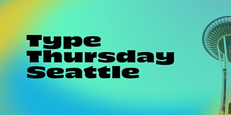 TypeThursday Seattle + Amazon Design: March New Location! tickets
