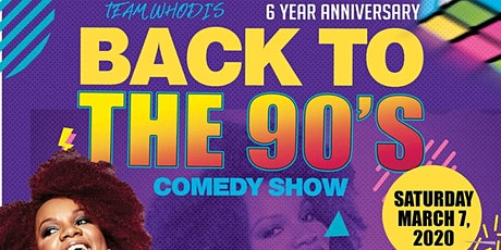 Team Whodi's Back to The 90's Comedy Show (6 Year Anniversary) tickets