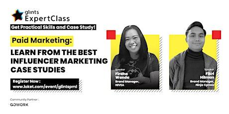 [Glints Expertclass] Learn From the Best Influencer Marketing Case Studies tickets