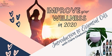 Improve Your Wellness in 2020 - an Introduction to Essential Oils. tickets