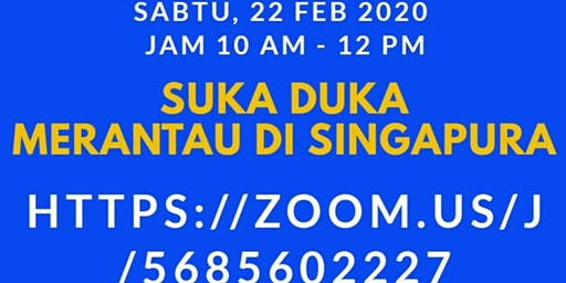 Suka Duka Merantau di Singapura (Forum Group Discussion) ONLINE
