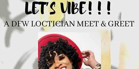 The Libra Lounge Presents: Let's Vibe!!! DFW Loctician Meet & Greet tickets