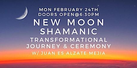 New Moon Shamanic Transformational Journey & Ceremony w/ Shaman Juan Es Alzate Mejia tickets