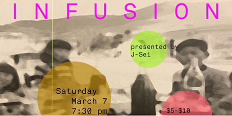 INFUSION, an interdisciplinary Japanese American collaborative art project tickets