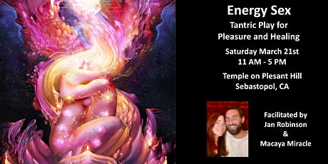 Energy Sex - Tantric Play for Pleasure and Healing - Sebastopol tickets