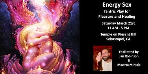Energy Sex - Tantric Play for Pleasure and Healing - Sebastopol