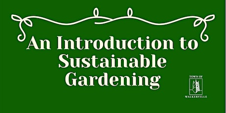 CANCELLED - An Introduction to Sustainable Gardening Talk tickets