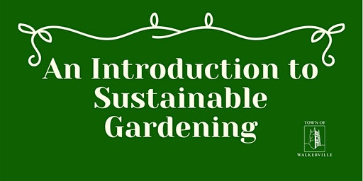An Introduction to Sustainable Gardening Talk