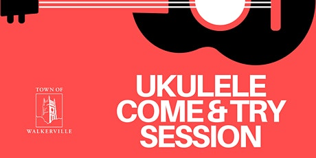 CANCELLED - Come & Try the Ukulele tickets