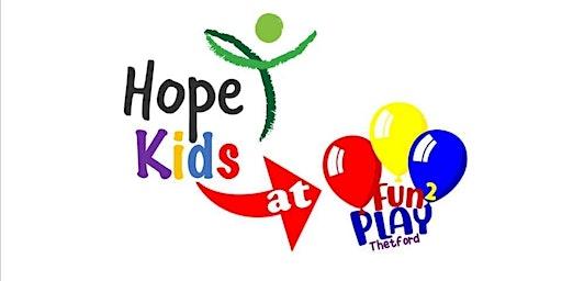 Hope Kids @ Fun2Play