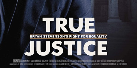 True Justice: Bryan Stevenson's Fight for Equality EVENING  SCREENING tickets