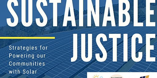 Sustainable Justice:  Strategies for Powering our Communities with Solar